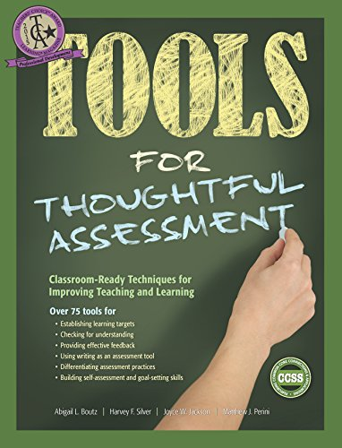 Tools for Thoughtful Assessment: Classroom-Ready Techniques for Improving Teaching and Learning (Tools for Today's Educators)