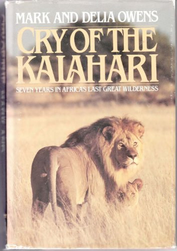 Book cover from Cry of the Kalahari: Seven Years in Africas Last Great Wilderness by Mark Owens