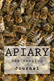 Apiary: Bee Keeping : Journal (Volume 1)