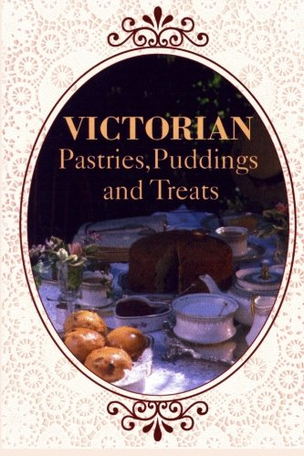 Victorian Pastries, Puddings and Treats ()