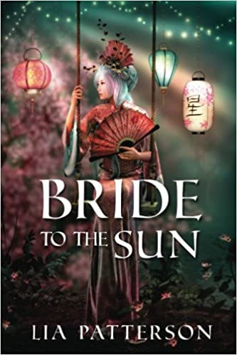 Amazon com: Bride to the Sun (9781533477354): Lia Patterson