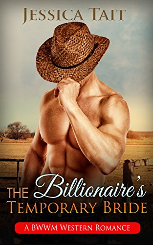 Search : The Billionaire's Temporary Bride: BWWM (Steamy Pregnancy Western Book 1)