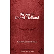 Bij ons in Noord-Holland (Dutch Edition)