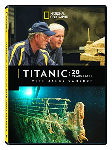 Titanic: 20 Years Later with James Cameron by National Geographic