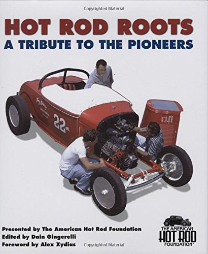 Hot Rod Roots: A Tribute to the Pioneers Hardcover – November 15, 2007