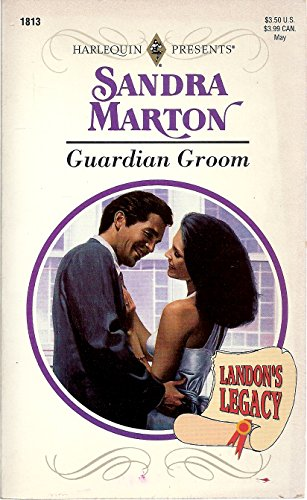 Guardian Groom (Landon's Legacy) (Harlequin Presents, No 1813)