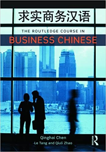 Book The Routledge Course in Business Chinese by Qinghai Chen (2012-07-22)