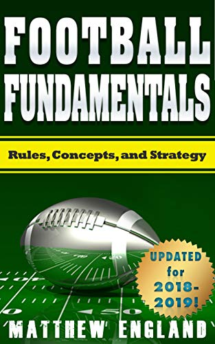Football Fundamentals: Rules, Concepts, and Strategy (2018-2019 Season)