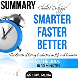 Charles Duhigg's Smarter Faster Better: The Secrets of Being Productive in Life and Business Summary