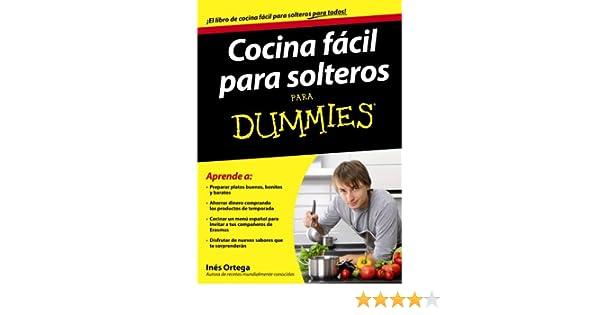 Cocina fácil para solteros para Dummies: Amazon.es: Inés Ortega ...