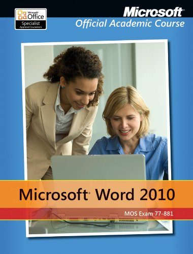 Exam 77-881 Microsoft Word 2010 (Microsoft Official Academic Course)