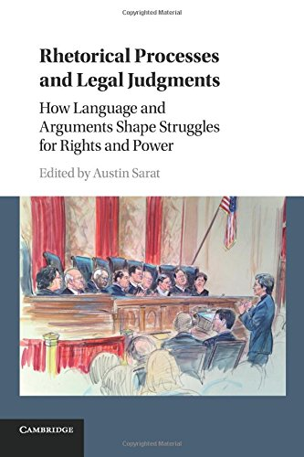 Rhetorical Processes and Legal Judgments: How Language and Arguments Shape Struggles for Rights and Power