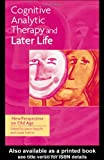 Cognitive Analytic Therapy and Later Life, , 1583911464