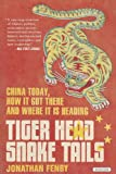 Tiger Head, Snake Tails, Jonathan Fenby, 1468305050