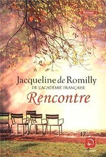 Rencontre : roman, Romilly, Jacqueline de