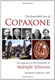 The Remarkable Story of Copaxone, Kenneth P. Johnson, 0982321953