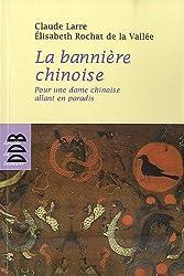 La bannière : Pour une dame chinoise allant en Paradis
