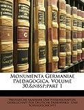 Monumenta Germaniae Paedagogica, Volume 29, part 2, Preussische Akademie der Wissenschaften, 1147609756