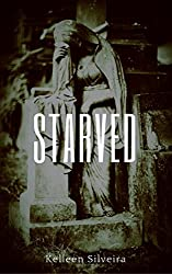 Starved by Kelleen Silveira