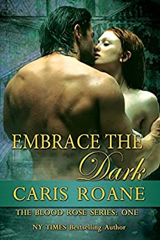 Embrace the Dark (The Blood Rose Series Book 1) by [Roane, Caris]