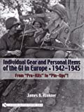 Individual Gear And Personal Items Of The Gi In Europe, 1942-1945 (Schiffer Military History Book)