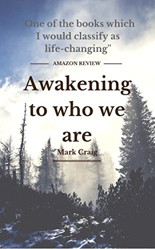 Book: Awakening to who we are - The divine art of being by Mark Gerard Craig