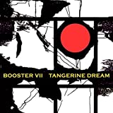 Booster VII by Tangerine Dream (2015-02-17)