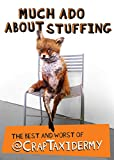 Much Ado about Stuffing, Crap Crap Taxidermy and Adam Cornish, 1449463282