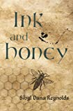 Ink and Honey, Sibyl Dana Reynolds, 0988349000