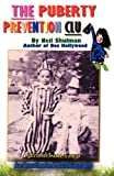 The Puberty Prevention Club, Neil Shulman, 1937182207