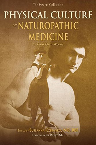 Physical Culture in Naturopathic Medicine: In Their Own Words