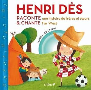 """Afficher """"Henri Dès raconte une histoire de frères et soeurs et chante Far West"""""""
