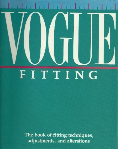 - Vogue Fitting: The Book of Fitting Techniques, Adjustments, and Alterations