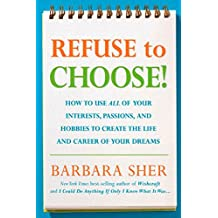 Amazon barbara sher books biography blog audiobooks kindle refuse to choose use all of your interests passions and hobbies to fandeluxe Image collections