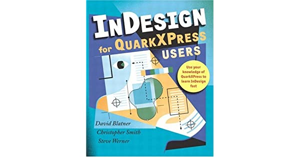 InDesign for QuarkXPress Users: David Blatner, Christopher