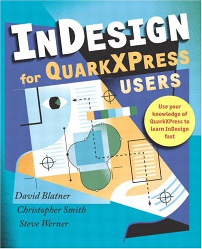 InDesign for QuarkXPress Users: Amazon co uk: David Blatner