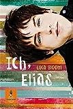Ich, Elias: Roman (Gulliver, Band 1209)