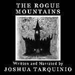 The Rogue Mountains | Joshua Tarquinio