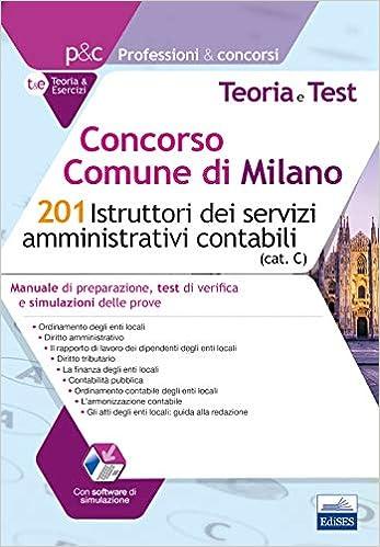 Concorso Comune Di Milano 201 Istruttori Dei Servizi Amministrativi Contabili Manuale Di Preparazione Test Di Verifica E Simulazioni Delle Prove Professioni Concorsi Amazon Co Uk Autori Vari 9788893624381 Books