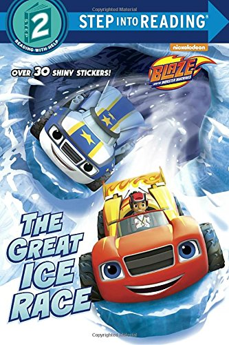 The Great Ice Race (Blaze and the Monster Machines) (Step into (Great Ice)