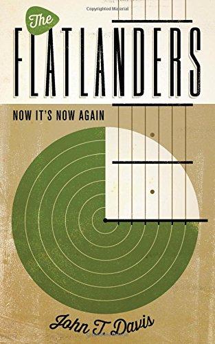 The Flatlanders: Now It's Now Again (American Music (American Music Series)