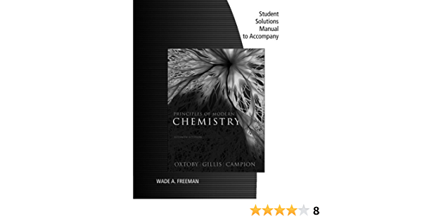 Student Solutions Manual For Oxtoby Gillis Principles Of Modern Chemistry 7th Oxtoby David W Gillis H Pat 9781111427245 Amazon Com Books