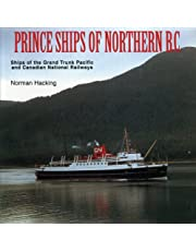 Prince Ships of Northern BC: Ships of the Grand Trunk Pacific and Canadian National Railways
