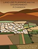 img - for Land Use Planning and The Environment: A Casebook (Environmental Law Institute) book / textbook / text book