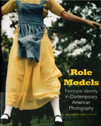 Role Models: Feminine Identity in Contemporary American Photography