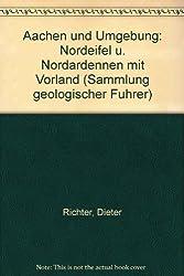 Aachen und Umgebung: Nordeifel u. Nordardennen mit Vorland (Sammlung geologischer Fuhrer)