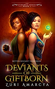 Deviants of Giftborn (The Etherya Series Book 1) by [Amarcya, Zuri]