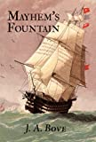 Mayhem's Fountain, J. A. Bove, 1450260829