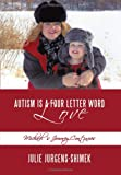 Autism Is a Four Letter Word, Julie Jurgens-Shimek, 1438965400