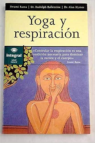 Yoga y respiracion: 027 (OTROS INTEGRAL): Amazon.es: Rudolph ...